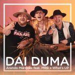 Arando Marquez feat. MRB x What's UP - DAI DUMA
