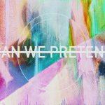 Pink ft. Cash Cash – Can We Pretend
