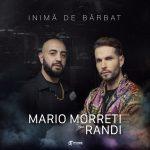 Mario Morreti feat. Randi - Inimă de Bărbat