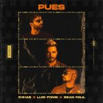 R3HAB, Luis Fonsi, Sean Paul - Pues