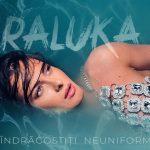 Raluka - Îndrăgostiți Neuniform