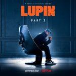 """Premiere Netflix în luna iunie. Noi episoade din """"Lupin"""" şi """"Too Hot to Handle"""""""