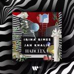 Irina Rimes x Jah Khalib – Навсегда