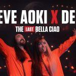 Steve Aoki x Delia – The Last Bella Ciao (Live la UNTOLD 2021)